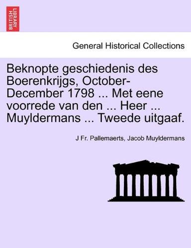 Beknopte geschiedenis des Boerenkrijgs, October-December 1798 ... Met eene voorrede van den ... Heer ... Muyldermans ... Tweede uitgaaf.