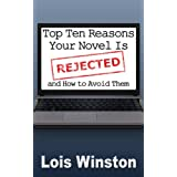 Top Ten Reasons Your Novel is Rejected: and How to Avoid Them ~ Lois Winston