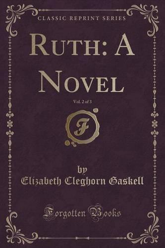 Ruth: A Novel, Vol. 2 of 3 (Classic Reprint)