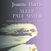 Sleep, Pale Sister | [Joanne Harris]