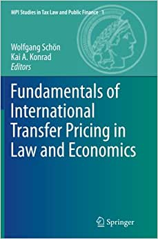Fundamentals of International Transfer Pricing in Law and Economics (MPI Studies in Tax Law and Public Finance) ebook