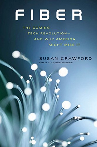 Fiber The Coming Tech Revolution―and Why America Might Miss It [Crawford, Susan] (Tapa Dura)