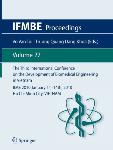 The Third International Conference On The Development Of Biomedical Engineering In Vietnam: Bme2010January 11 - 14Th, 2010Ho Chi Minh City, Vietnam (Ifmbe Proceedings)