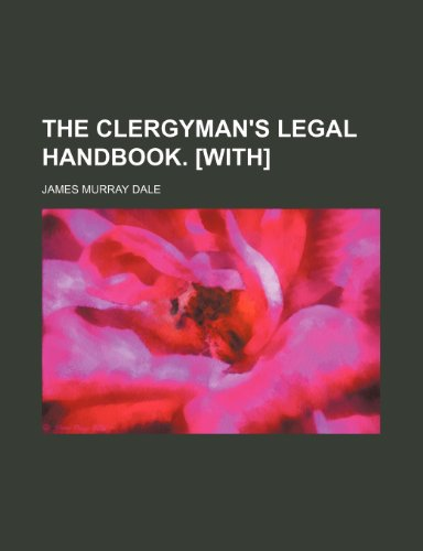 The clergyman's legal handbook. [With]