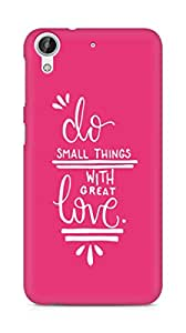 AMEZ do great things with love Back Cover For HTC Desire 626 LTE