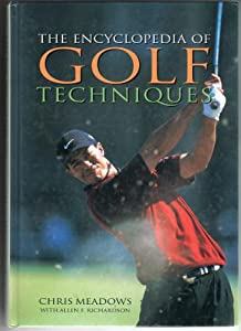 The Encyclopedia of Golf Techniques Chris Meadows