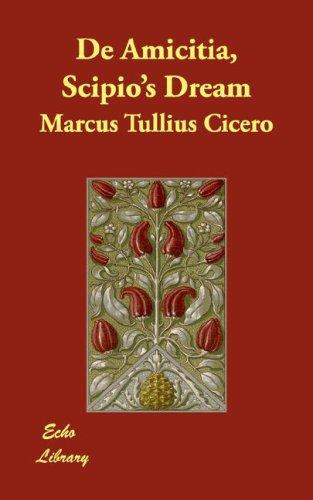 De Amicitia, Scipio's Dream, Marcus Tullius Cicero