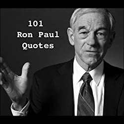 101 Ron Paul Quotes