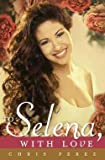 img - for Chris Perez: To Selena, with Love (Hardcover); 2012 Edition book / textbook / text book