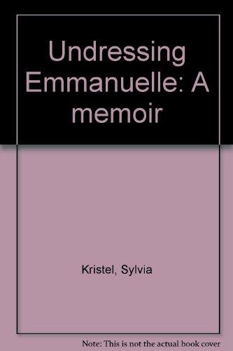 Undressing Emmanuelle: A Memoir PDF