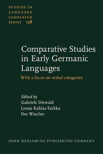 Comparative Studies in Early Germanic Languages: With a focus on verbal categories (Studies in Language Companion Series)