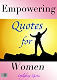 Quotes and Sayings: 700 + Quotes empowerment for women (Box 3 A Book for your eReader)