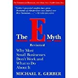 The E Myth Revisited (0887307280) by Michael E Gerber