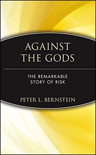 Against the Gods  C: Remarkable Story of Risk (Finance & Investments)