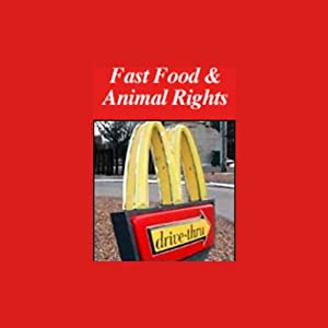 American RadioWorks presents Fast Food and Animal Rights Radio/TV Program