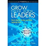 Grow Your Own Leaders: How to Identify, Develop, and Retain Leadership Talent [Hardcover] [2002] 1 Ed. William C. Byham, Audrey B. Smith, Matthew J. Paese