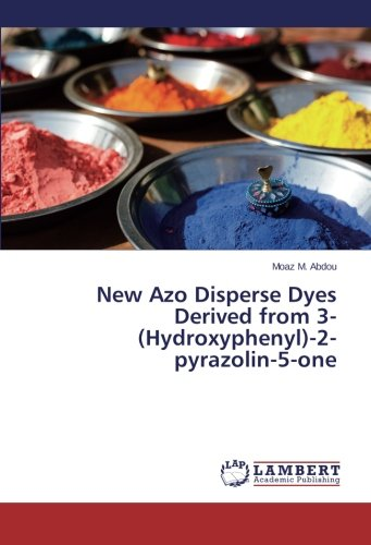 New Azo Disperse Dyes Derived from 3-(Hydroxyphenyl)-2-pyrazolin-5-one PDF