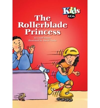 the-rollerblade-princess-by-author-geoff-patton-illustrated-by-david-clarke-november-2005