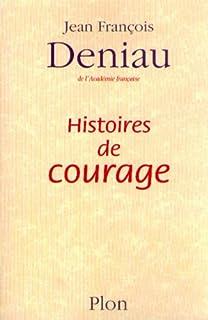Histoires de courage, Deniau, Jean-François