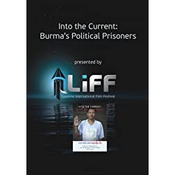 Special LiFF Presentation: Into the Current - Burma's Political Prisoners