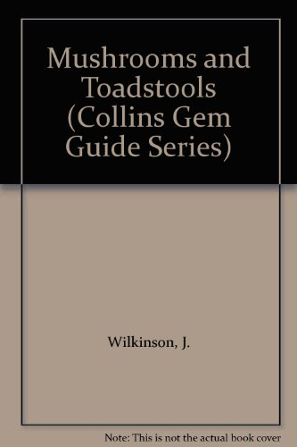 Mushrooms and Toadstools (Collins Gem Guide Series)