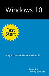 Windows 10 Fast Start: A Quick Start Guide for Windows 10