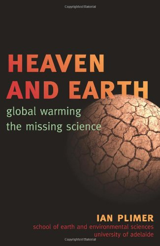 Heaven and Earth: Global Warming, the Missing Science: Ian Plimer: 9781589794726: Amazon.com: Books