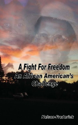 A Fight For Freedom: An African American's Challenge