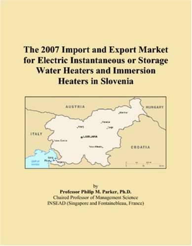 The 2007 Import And Export Market For Electric Instantaneous Or Storage Water Heaters And Immersion Heaters In Slovenia