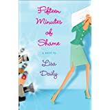 Fifteen Minutes of Shame ~ Lisa Daily