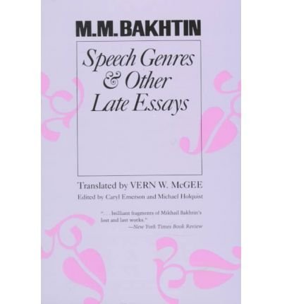 Speech Genres and Other Late Essays (University of Texas...