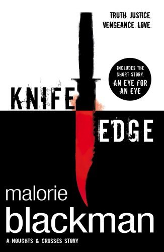 By Malorie Blackman Knife Edge (Noughts And Crosses) (New Ed) [Paperback]