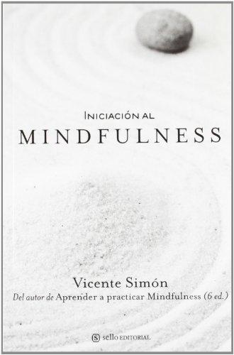 Iniciación al Mindfulness (Ensayo (sello))