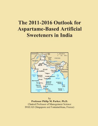 The 2011-2016 Outlook for Aspartame-Based Artificial Sweeteners in India PDF