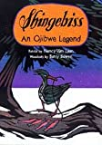 Shingebiss: An Ojibwe Legend (0618216162) by Van Laan, Nancy