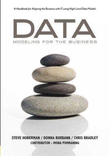 Data Modeling for the Business: A Handbook for Aligning the Business with IT using High-Level Data Models (Take It with You Guides) (Business Data Modeling compare prices)