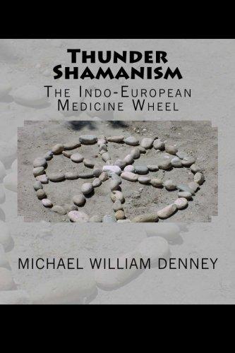 Libro : Thunder Shamanism: The Indo-European Medicine Wheel [+Peso($33.00 c/100gr)] (US.AZ.19.95-0-1507723288.387)