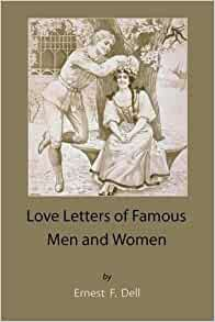 Love Letters Of Famous Men And Women Ernest F Dell