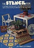 img - for The stencil book; a complete illustrated guide to stenciling everything from fabric to food, including detailed instructions (Illustrated) book / textbook / text book