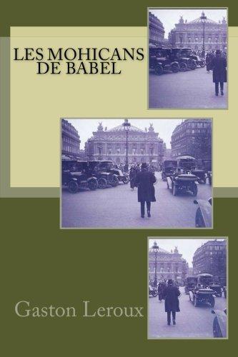 Les Mohicans de Babel (Gaston Leroux (fiction-policier-mystere))
