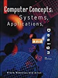 Computer Concepts: Systems, Applications, and Design, 3rd Edition (0538676078) by Clark, James F.