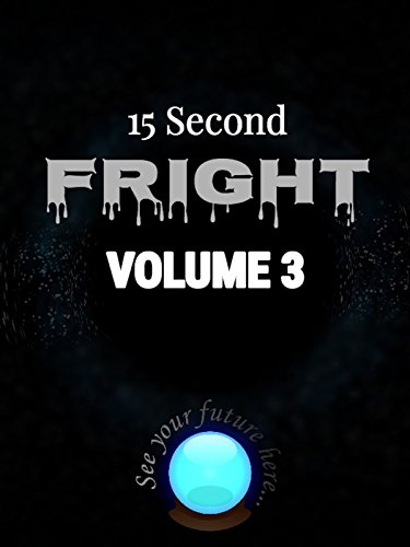 15 Second Fright Volume 3