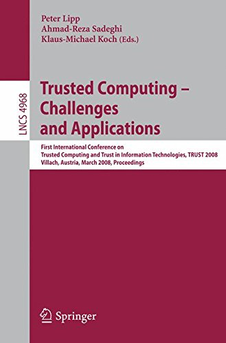 Trusted Computing - Challenges and Applications: First International Conference on Trusted Computing and Trust in Inform
