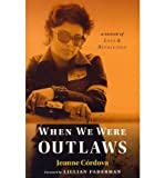 [ When We Were Outlaws[ WHEN WE WERE OUTLAWS ] By Cordova, Jeanne ( Author )Nov-29-2011 Paperback