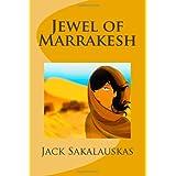 Jewel of Marrakesh ~ Jack Sakalauskas
