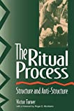 img - for The Ritual Process: Structure and Anti-Structure   [RITUAL PROCESS] [Paperback] book / textbook / text book
