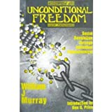 Unconditional Freedom: Social Revolution Through Individual Empowerment