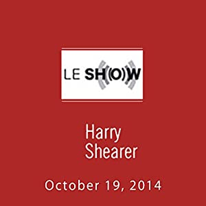 Le Show, October 19, 2014 | [Harry Shearer]