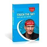 """Touch the Sky - Greif nach den Sternenvon """"Christian Bischoff"""""""