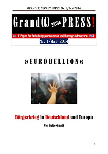 Eurobellion Bürgerkrieg in Deutschland und Europa (Grand(t) Secret Press! 1)